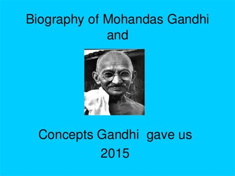 biography of mahatma gandhi ppt mohandas gandhi his life and ideas