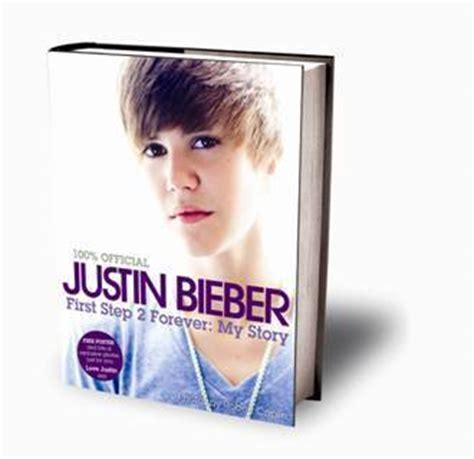 justin bieber biography author justin bieber justin bieber s book first step 2 forever