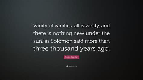 vanity of vanity all is vanity onideas co