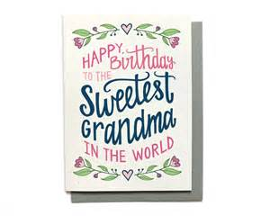 how to make a birthday card for grandmother birthday card sweetest in the world