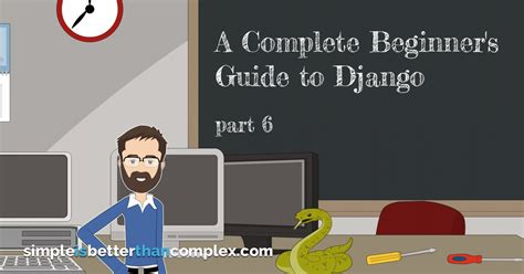 django tutorial part 7 a complete beginner s guide to django part 6