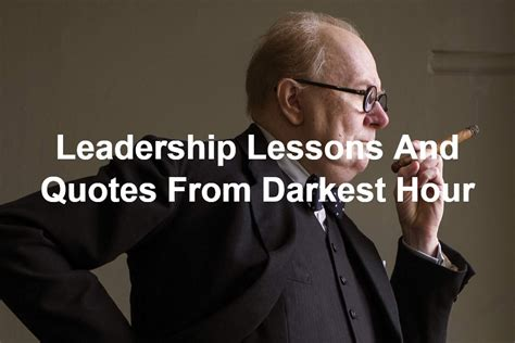 Darkest Hour Quote Churchill quotes and leadership lessons from darkest hour the