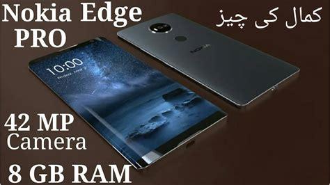 nokia 42 mp phone nokia edge pro beast 42 mp kamal ki cheez