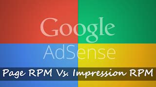 adsense impression rpm adsense difference between page rpm and impression rpm