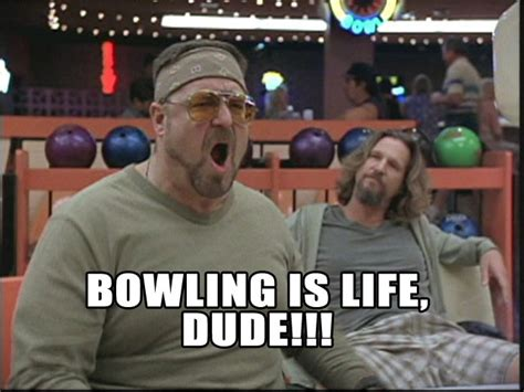 Funny Bowling Meme - big lebowski bowling memes