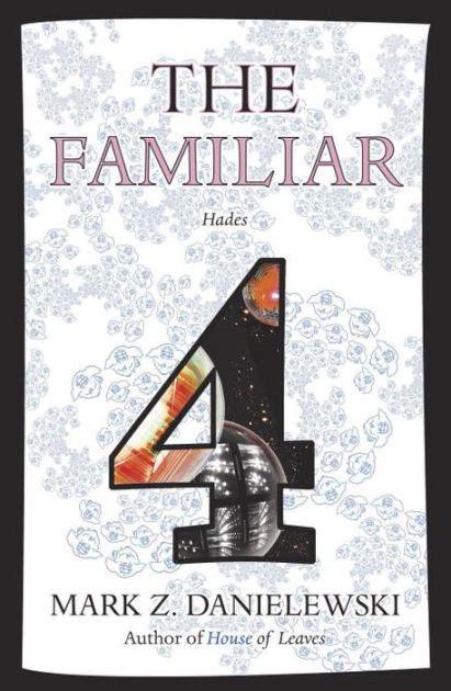 Pdf Familiar Hades Z Danielewski the familiar volume 4 hades by z danielewski