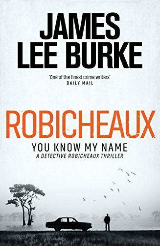robicheaux you know my name by james lee burke book review it doesn t disappoint the