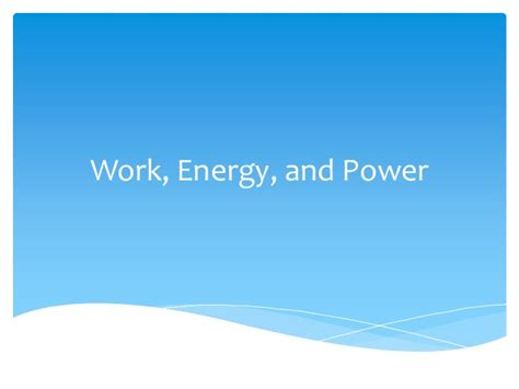 work and energy section quiz power physics chapter 10 section 1 work energy and power