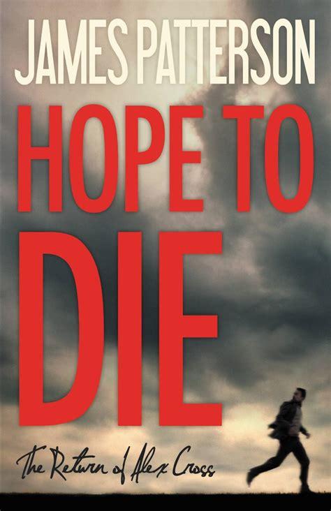 libro hope to die alex james patterson hope to die