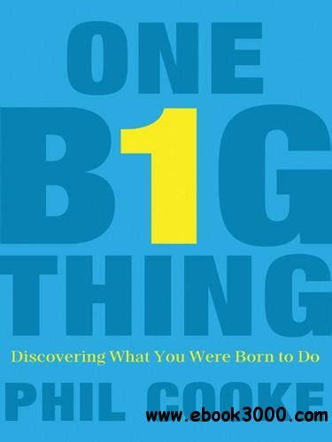 one big thing discovering what you were born to do ebook quick easy thai 70 everyday recipes home cooking and
