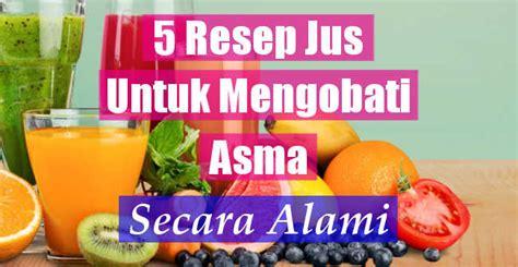 Terapi Alami Untuk Asma 5 resep jus buah untuk mengobati asma secara alami