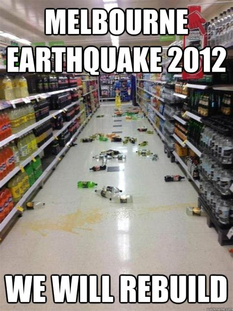 Earthquake Meme - melbourne earthquake 2012 we will rebuild melbourne