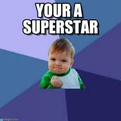 Success kid your a superstar by anonymous