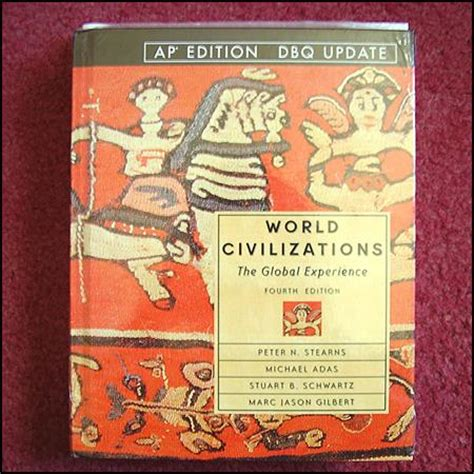 World Civilizations The Global Experience 3rd Edition Outlines by World Civilizations The Global Experience Ap Edition The Knownledge