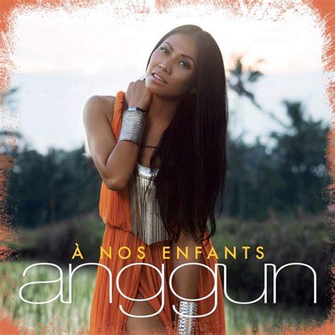A N Anggun anggun a nos enfants paroles