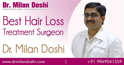 best hair loss treatment dr milan doshi best celebrity cosmetic and plastic