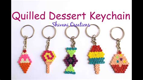 quilled dessert key chains quilling keychains for