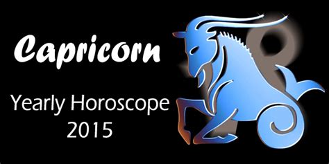 capricorn horoscope 2015 capricorn yearly horoscope 2015