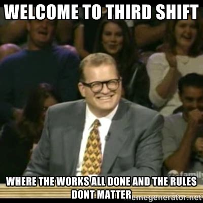 Third Shift Meme - third shift memes image memes at relatably com