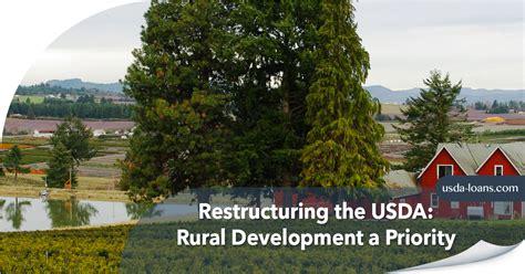 rural development usda restructuring the usda rural development a priority
