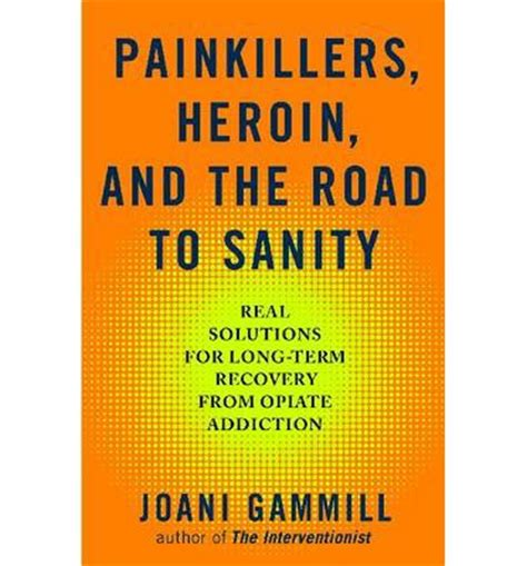 painkillers books painkillers heroin and the road to sanity joani
