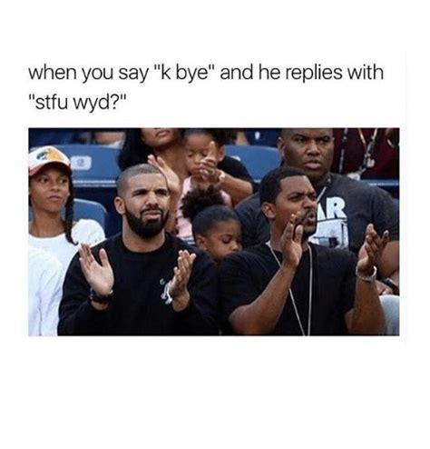 K Bye Meme - 25 best memes about wyd wyd memes