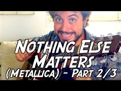 nothing else matters zero thirty nothing else matters metallica tuto guitare part 2 3