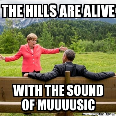Memes With Sound - meme personalizado the hills are alive with the sound of