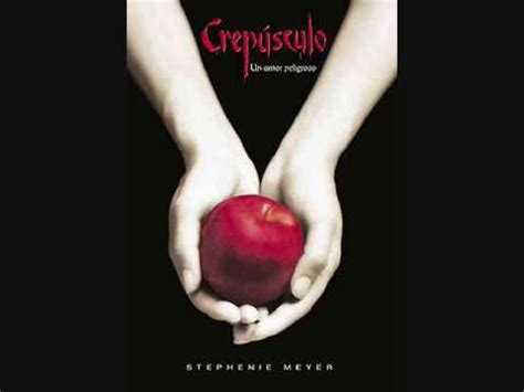 crepusculo un amor peligroso stephenie meyer prefacio audio youtube