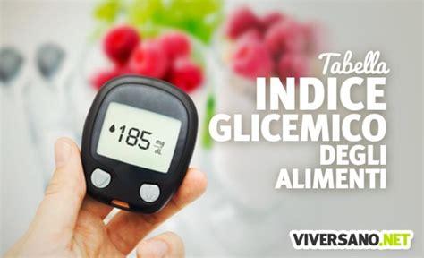 indice glicemico alimenti diabete indice glicemico degli alimenti tabella pratica e