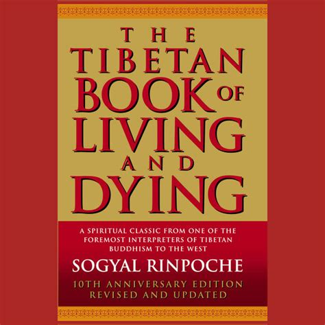 dying living books the tibetan book of living and dying by sogyal rinpoche