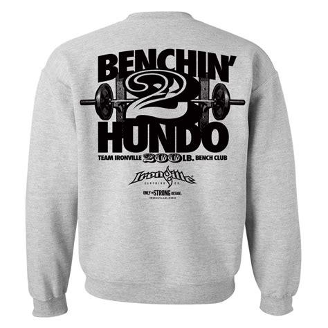 200 bench press 200 pound bench press club sweatshirt ironville clothing