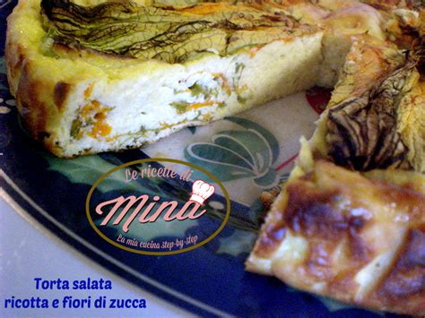 torta con fiori di zucca torta salata ricotta e fiori di zucca le ricette di mina