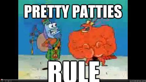 Patty Meme - pretty patties rule prettypattiesrule quickmeme