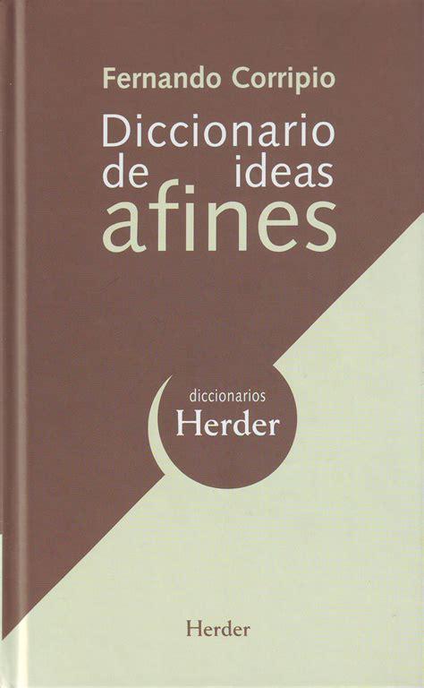 atelier libros jur 237 dicos diccionario de ideas afines fernando corripio p 233 rez 978 84 254 2500 4
