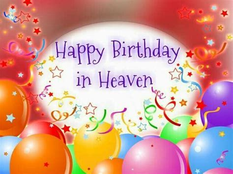 Happy Birthday Wishes In Heaven Happy Birthday In Heaven Ribbons An Balloons Happy