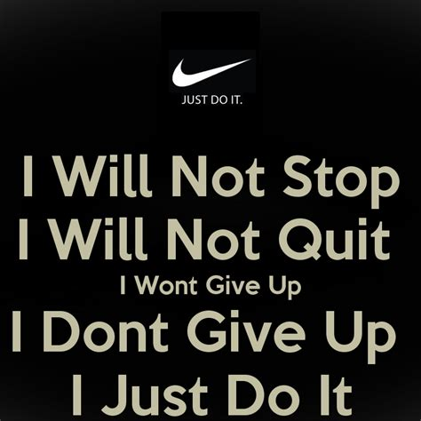 Does It Stop by I Will Not Quit Quotes Quotesgram