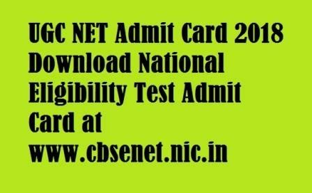ugc net admit card july 2018 national eligibity
