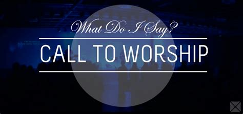 who do you call when a light is out my worship what do i say call to worship