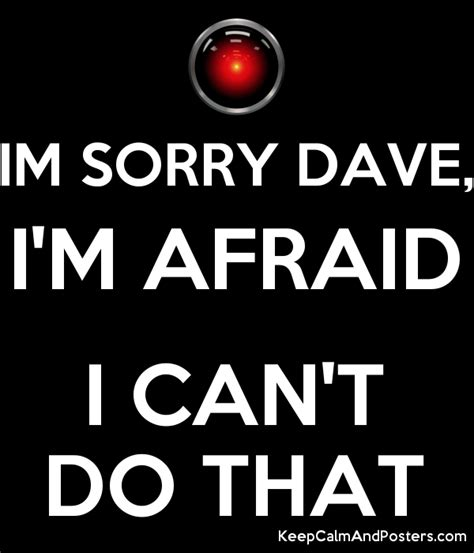 libro i cant do this im sorry dave i m afraid i can t do that keep calm and posters generator maker for free