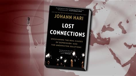 lost connections uncovering the real causes of depression and the solutions books meet the new same as the news views