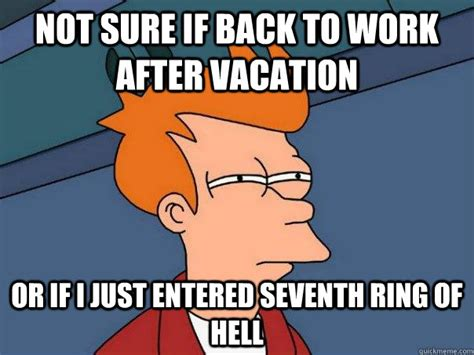 Back To Work Meme - back to work after vacation meme google search i hate