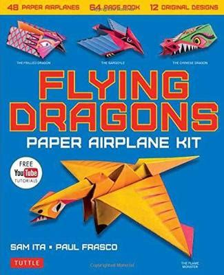 book of paper airplanes 1570548307 flying dragons paper airplane kit by sam ita paul frasco waterstones