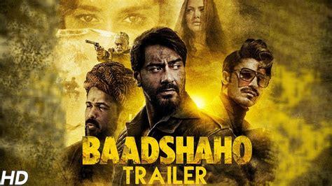 film 2017 hindi bollywood ajay devgan ileana d cruz s baadshaho trailer hits 10