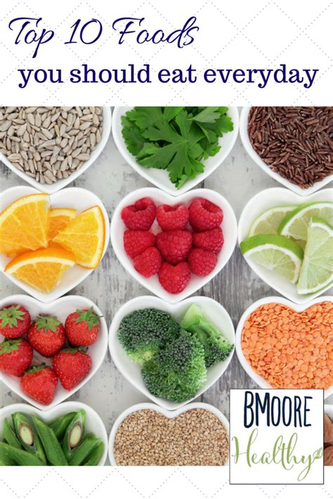 best healthy foods to eat everyday healthy foods you should eat everyday food ideas