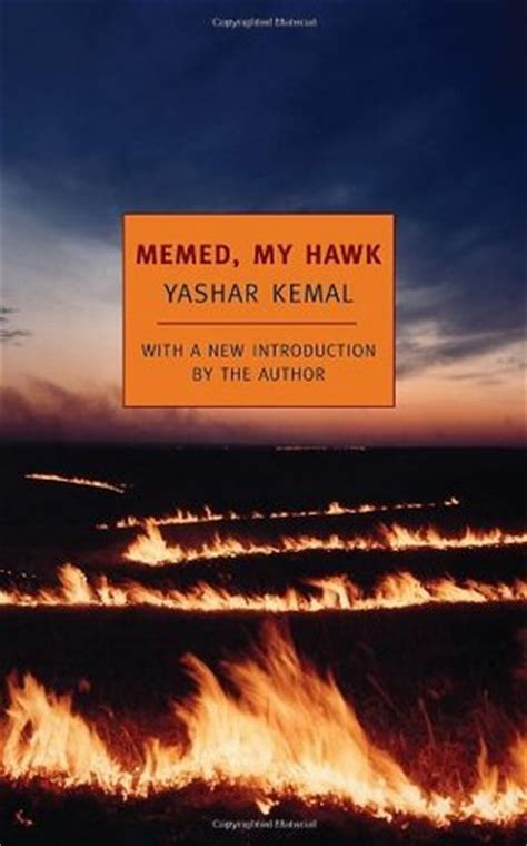 Memed My Hawk - memed my hawk ince memed 1 by yaşar kemal reviews