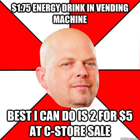 Energy Drink Meme - 1 75 energy drink in vending machine best i can do is 2
