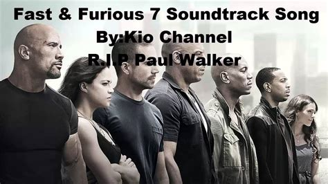 fast and furious youtube song fast furious 7 soundtrack song kiz tv youtube