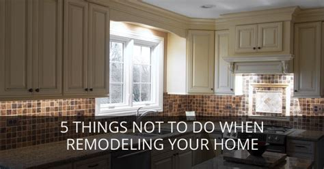 10 things not to do when remodeling your home freshome com 5 things not to do when remodeling your home progressive