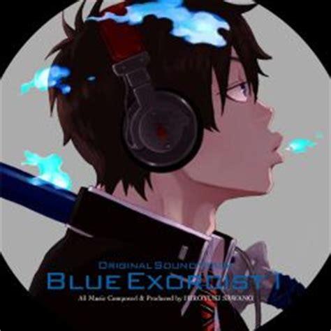 theme song exorcist blue exorcist original soundtrack 1 ao no exorcist wiki
